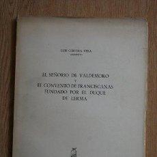 Libros de segunda mano: EL SEÑORÍO DE VALDEMORO Y EL CONVENTO DE FRANCISCANAS FUNDADO POR EL DUQUE DE LERMA.. Lote 27212370
