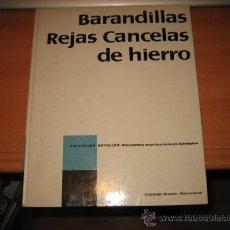 Libros de segunda mano: BARANDILLAS REJAS CANCELAS DE HIERRO.COLECCION DETALLES.ELEMENTOS ARQUITECTONICOS EDIT.BLUME. Lote 50641372