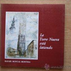 Libros de segunda mano - La Torre Nueva está latiendo. Montal Montesa (Rafael) - 27644503