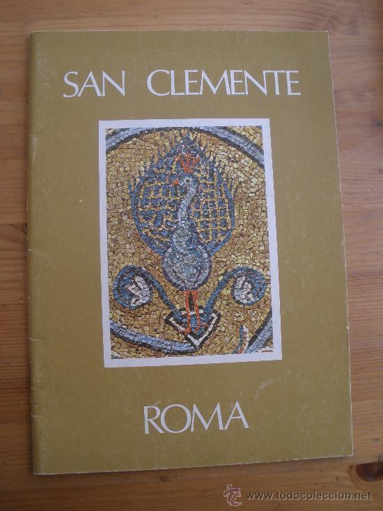 SAN CLEMENTE. ROMA. EN ITALIANO INGLES. TURISTICO 28 PAG (Libros de Segunda Mano - Bellas artes, ocio y coleccionismo - Arquitectura)