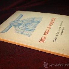 Libros de segunda mano: 1372- BONITO LIBRO ' SANTA MARIA DE PORQUERAS' POR TOMÁS FRIGOLA , AÑO 1960. Lote 27930041