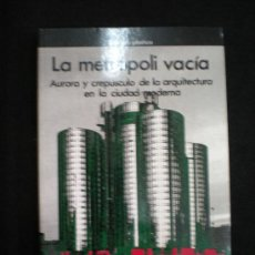 Libri di seconda mano: LIBRO. ARQUITECTURA. LA METRÓPOLI VACÍA. A. FERNÁNDEZ ALBA. BARCELONA, 1990. 1ª EDICIÓN.. Lote 27934707