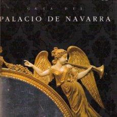 Libros de segunda mano: GUÍA DEL PALACIO DE NAVARRA (PAMPLONA, 1995). Lote 28103902