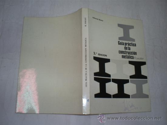 GUÍA PRÁCTICA DE LA CONSTRUCCIÓN METÁLICA R. DAUSSY EDITORIAL BLUME 1972 RM53310 (Libros de Segunda Mano - Bellas artes, ocio y coleccionismo - Arquitectura)