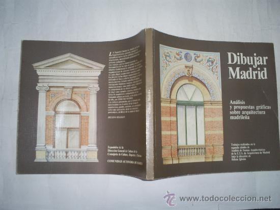 DIBUJAR MADRID ANÁLISIS Y PROPUESTAS GRÁFICAS SOBRE ARQUITECTURA MADRILEÑA 1984 RM53344 (Libros de Segunda Mano - Bellas artes, ocio y coleccionismo - Arquitectura)