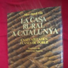 Libros de segunda mano: LA CASA RURAL A CATALUNYA - MARC AURELI VILA - CASES AÏLLADES I CASES DE POBLE - EDICIONS 62. Lote 28644282