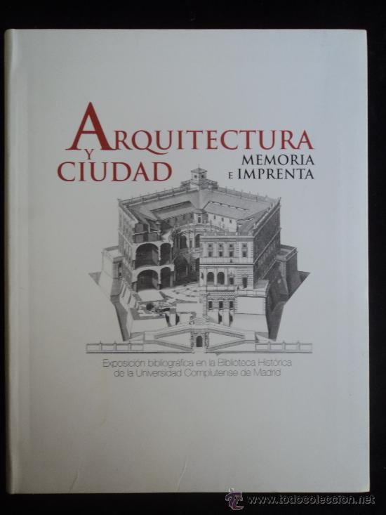 ARQUITECTURA Y CIUDAD. MEMORIA E IMPRENTA. MINISTERIO CULTURA.2009 290 PAG (Libros de Segunda Mano - Bellas artes, ocio y coleccionismo - Arquitectura)
