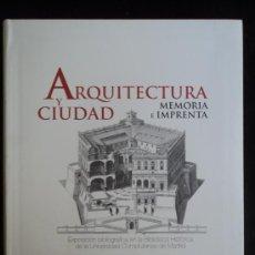 Libros de segunda mano: ARQUITECTURA Y CIUDAD. MEMORIA E IMPRENTA. MINISTERIO CULTURA.2009 290 PAG. Lote 28824621