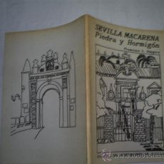 Libros de segunda mano: SEVILLA MACARENA. PIEDRA Y HORMIGÓN. DISTRITO X DEL AYUNTAMIENTO DE SEVILLA C. 1970 RM53425. Lote 28855888