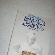 Libros de segunda mano: DICCIONARIO DE TERMINOS DE ARTE Y ARQUEOLOGÍA-GUILLERMO FATÁS - GONZALO M. BORRÁS.-1988-ALIANZA EDT.. Lote 28897711