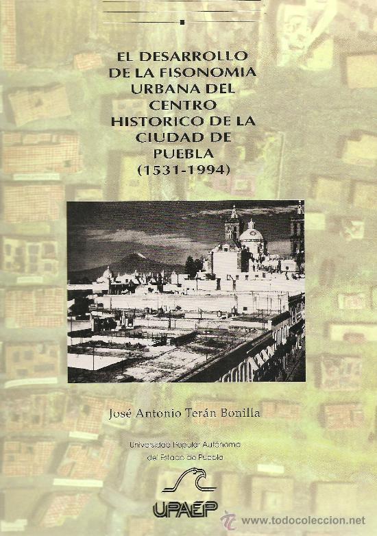 DESARROLLO DE LA FISONOMIA URBANA DE PUEBLA (MEXICO), 1531-1994 (Libros de Segunda Mano - Bellas artes, ocio y coleccionismo - Arquitectura)