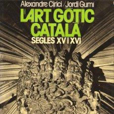 Libros de segunda mano: L´ART GÒTIC CATALÀ - ARQUITECTURA SIGLOS XV & XVI - EDICIONS 62 . Lote 29341253