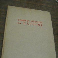 Libros de segunda mano: COMMENT INSTALLER SA CUISINE - PIERRE MENARD . Lote 29768426
