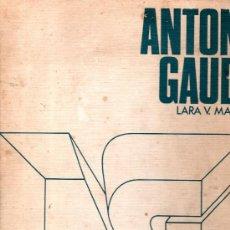 Libros de segunda mano: ANTONIO GAUDÍ, LARA V.MASINI, GRANDES MAESTROS DEL SIGLO XX, CÍRCULO DE LECTORES, BALMES, BCN 1972.. Lote 29970740
