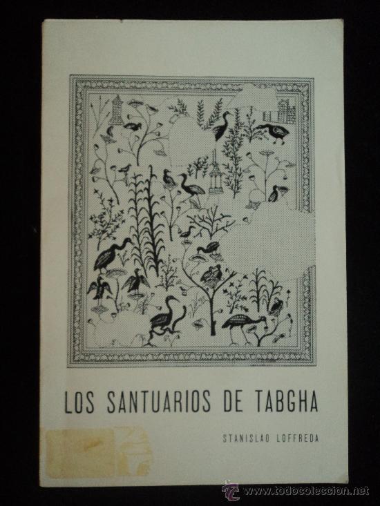 LOS SANTUARIOS DE TABGHA. STANISLAO LOFREDA. JERUSALEM 1977 64 PAG (Libros de Segunda Mano - Bellas artes, ocio y coleccionismo - Arquitectura)