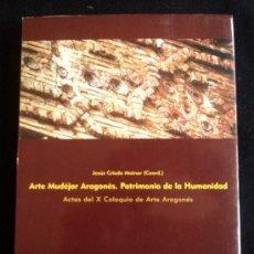 Libros de segunda mano: ARTE MUDEJAR ARAGONES. JESUS CRIADO MAINAR. UNI.ZARAGOZA. 2002 391 PAG. Lote 30172636