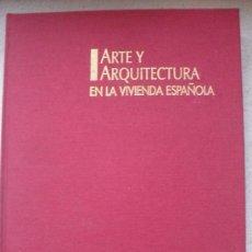 Libros de segunda mano: ARTE Y ARQUITECTURA EN LA VIVIENDA ESPAÑOLA - FCC 1996. Lote 30392375
