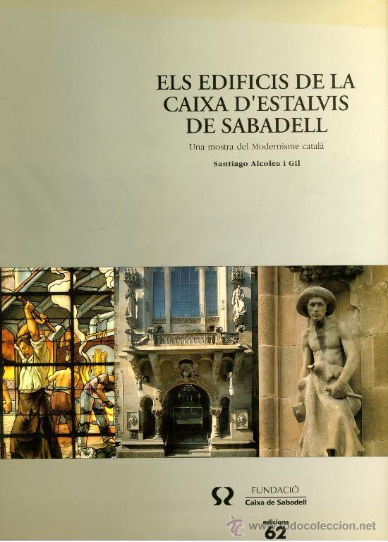 ELS EDIFICIS DE LA CAIXA D'ESTALVIS DE SABADELL. (Libros de Segunda Mano - Bellas artes, ocio y coleccionismo - Arquitectura)