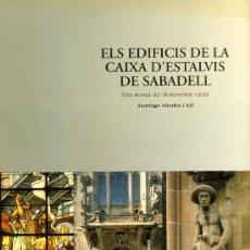 Libros de segunda mano: ELS EDIFICIS DE LA CAIXA D'ESTALVIS DE SABADELL.. Lote 30514587