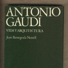 Libros de segunda mano: ANTONIO GAUDÍ.VIDA Y ARQUITECTURA.JUAN BASSEGODA NONELL.EDITA CAJA TARRAGONA. REUS. Lote 30627687