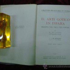 Libros de segunda mano: EL ARTE GOTICO EN ESPAÑA. ED. LABOR 1945.. Lote 30650402