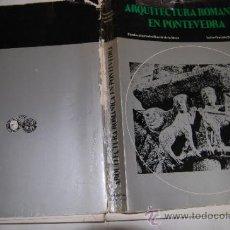 Libros de segunda mano: ARQUITECTURA ROMÁNICA EN PONTEVEDRA ISIDRO GONZALO BANGO TORVISO RA20725. Lote 30776418