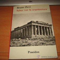 Libros de segunda mano: SABER VER LA ARQUITECTURA BRUNO ZEVI EDITORIAL POSEIDON 1981. Lote 31087218