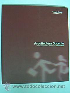 ARQUITECTURA DOCENTE EN CASTILLA-LA MANCHA 2000/2002. 325 PP. CON FOTOS A COLOR Y PLANOS. 2003 (Libros de Segunda Mano - Bellas artes, ocio y coleccionismo - Arquitectura)