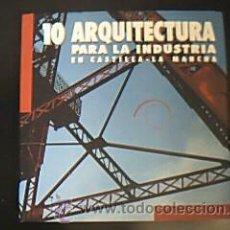 Libros de segunda mano: ARQUITECTURA PARA LA INDUSTRIA EN CASTILLA-LA MANCHA. JUNTA C.L.M. EN 1995. 390 PP.. Lote 29614577