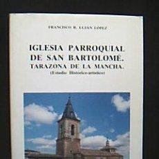 Libros de segunda mano - IGLESIA PARROQUIAL DE SAN BARTOLOMÉ.TARAZONA DE LA MANCHA. (Estudio Histórico-Artístico). - 31841116