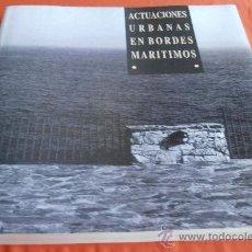 Libros de segunda mano: ACTUACIONES URBANAS EN BORDES MARITIMOS. Lote 32020776