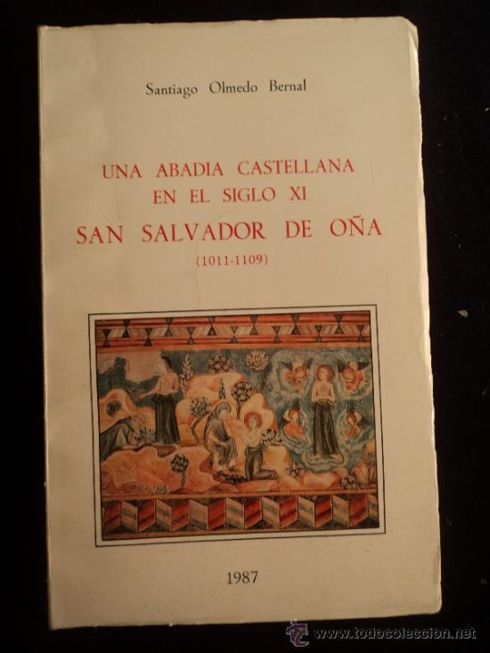 ABADIA SAN SALVADOR DE OÑA. OLMEDO BERNAL. ANTIQUA. 1987 194 PAG (Libros de Segunda Mano - Bellas artes, ocio y coleccionismo - Arquitectura)