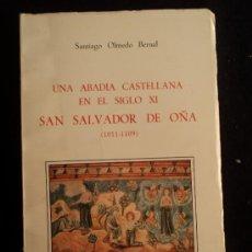 Libros de segunda mano: ABADIA SAN SALVADOR DE OÑA. OLMEDO BERNAL. ANTIQUA. 1987 194 PAG. Lote 32162421