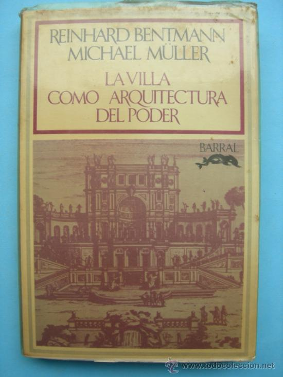 LA VILLA COMO ARQUITECTURA DE PODER. BENTMANN (Libros de Segunda Mano - Bellas artes, ocio y coleccionismo - Arquitectura)