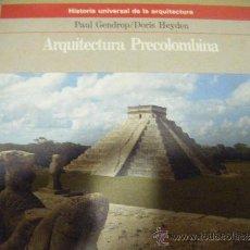 Libros de segunda mano: ARQUITECTURA PRECOLOMBINA. AGUILAR. HISTORIA UNIVERSAL ARQUITECTURA. Lote 32603419