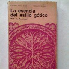 Libros de segunda mano: LA ESENCIA DEL ESTILO GÓTICO, DE WILHELM WORRINGER. NUEVA VISIÓN, 1967. Lote 37776692