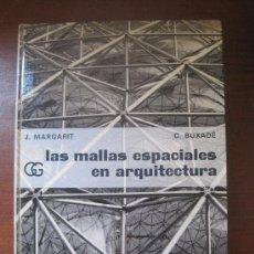 Libros de segunda mano: LAS MALLAS ESPACIALES EN ARQUITECTURA. MARGARIT-BUXADÉ. Lote 32788315