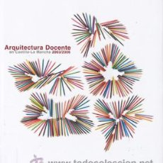 Libros de segunda mano: ARQUITECTURA DOCENTE, 2003-2006 EN CASTILLA LA MANCHA. Lote 32861416