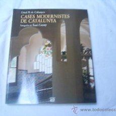 Libros de segunda mano: CASES MODERNISTES DE CATALUNYA. ORIOL PI DE CABANYES. Lote 33363574