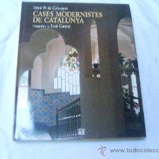 Libros de segunda mano: CASES MODERNISTES DE CATALUNYA. ORIOL PI DE CABANYES. Lote 33363691