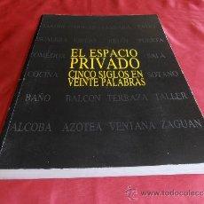 Libros de segunda mano: EL ESPACIO PRIVADO, CINCO SIGLOS EN VEINTE PALABRAS. Lote 33329259