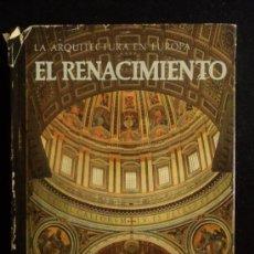 Libros de segunda mano: LA ARQUITECTURA EN EUROPA. EL RENACIMIENTO. BUSCH Y LOHSE. ED.CASTILLA. 1979 30 PAG TEXTO.. Lote 33502927