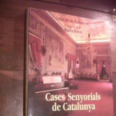 Libros de segunda mano: CASES SENYORIALS DE CATALUNYA, DE ORIOL PI DE CABANYES, 1990 1A ED. TAPA DURA . Lote 33631421