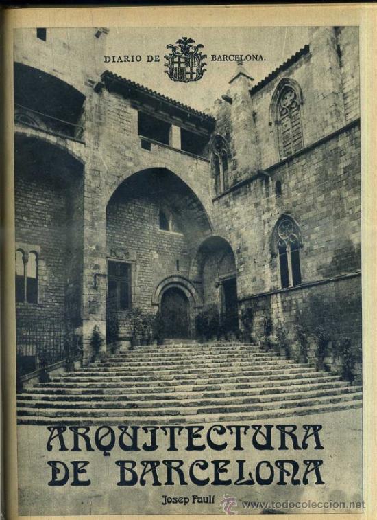 FAULÍ : ARQUITECTURA DE BARCELONA (1974) (Libros de Segunda Mano - Bellas artes, ocio y coleccionismo - Arquitectura)