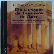 Libros de segunda mano: DICCIONARIO DE TERMINOS DE ARTE - G,FALAS Y G.M.BORRÁS. Lote 33959341