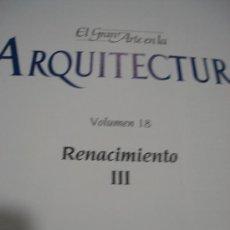 Libros de segunda mano: EL GRAN ARTE EN LA ARQUITECTURA, 18.RENACIMIENTO IIII, SALVAT, BARCELONA 1992, 27X37CM. Lote 34301678