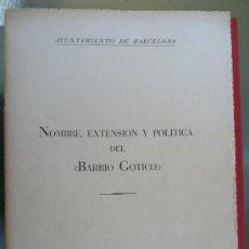 Libros de segunda mano: NOMBRE, EXTENSIÓN Y POLITICA DEL BARRIO GOTICO. ADOLFO FLORENSA FERRER. Lote 34605254
