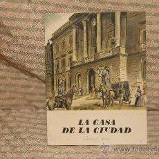Libros de segunda mano: 2115- LA CASA DE LA CIUDAD. DURAN Y SANPERE. EDIT AYMA. 1943.. Lote 34670560