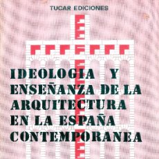 Libros de segunda mano: A. FERNÁNDEZ ALBA (DIR.) IDEOLOGÍA Y ENSEÑANZA DE LA ARQUITECTURA EN ESPAÑA CONTEMPORÁNEA. 1975. F.. Lote 34701671