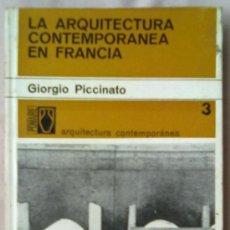 Libros de segunda mano: LA ARQUITECTURA CONTEMPORANEA FRANCESA. GIORGIO PICCINATO. Lote 34710773